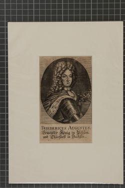 KU000788; Friedrich August I. Kurfürst v. Sachsen und König v. Polen (1670-1733); Porträtgrafik